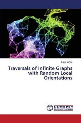 Traversals of Infinite Graphs with Random Local Orientations