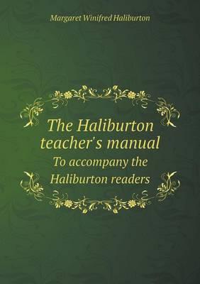 The Haliburton Teacher's Manual to Accompany the Haliburton Readers