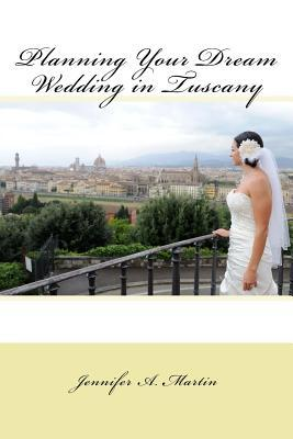 Planning Your Dream Wedding in Tuscany