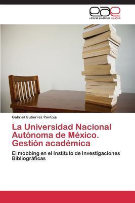 La Universidad Nacional Autónoma de México. Gestión académica