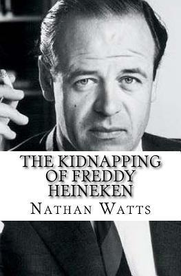The Kidnapping of Freddy Heineken