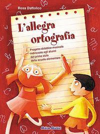 L'allegra ortografia. Per la Scuola elementare. Con CD Audio