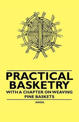 Practical Basketry -...