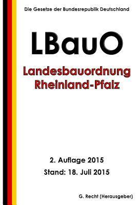 Landesbauordnung Rheinland-pfalz Lbauo, 2. Auflage 2015