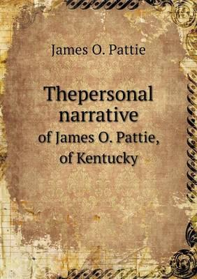 Thepersonal Narrative of James O. Pattie, of Kentucky
