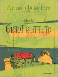 Per una vita migliore ovvero il libro dell'OrtoFrutteto