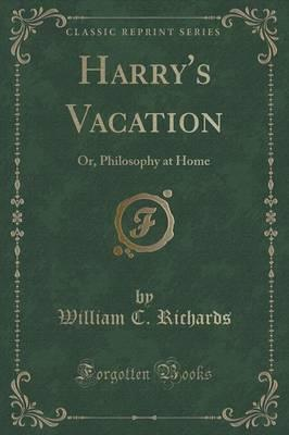 Harry's Vacation, or Philosophy at Home (Classic Reprint)