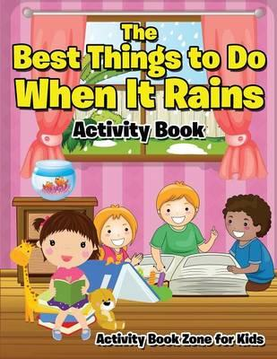 The Best Things To Do When It Rains Activity Book