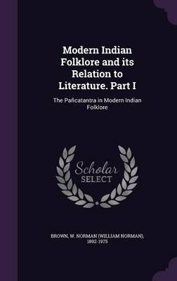 Modern Indian Folklore and Its Relation to Literature. Part I
