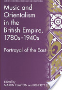 Music and Orientalism in the British Empire, 1780-1940s