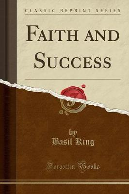 Faith and Success (Classic Reprint)