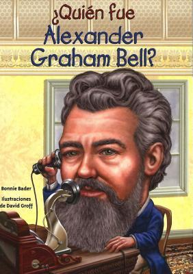 Quién fue Alexander Graham Bell? / Who was Alexander Graham Bell?