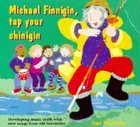 Michael Finnigan, Tap Your Chinigin
