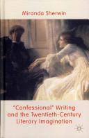 'Confessional' Writing and the Twentieth-Century Literary Imagination