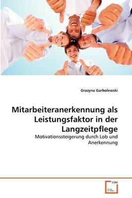 Mitarbeiteranerkennung als Leistungsfaktor in der Langzeitpflege