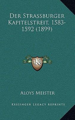 Der Strassburger Kapitelstreit, 1583-1592 (1899)