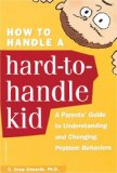 How to Handle a Hard-To-Handle Kid