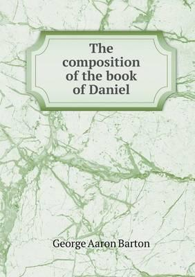 The Composition of the Book of Daniel
