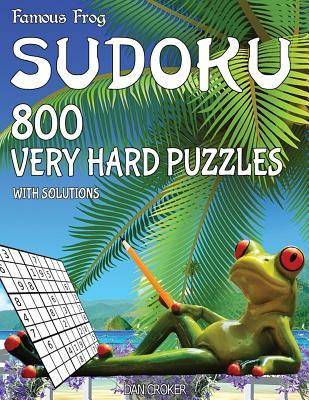 Famous Frog Sudoku 800 Very Hard Puzzles With Solutions