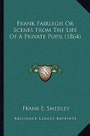 Frank Fairlegh Or Scenes from the Life of a Private Pupil (1frank Fairlegh Or Scenes from the Life of a Private Pupil (1864) 864)
