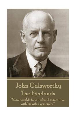 John Galsworthy - The Freelands