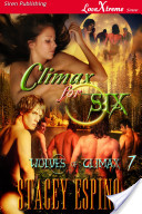 Climax for Six [Wolves of Climax 7] (Siren Publishing LoveXtreme Forever - Serialized)