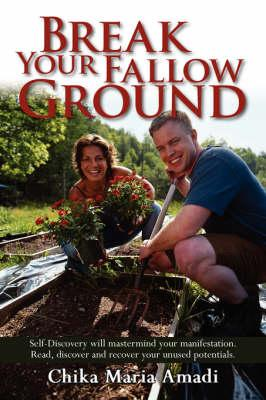 Break Your Fallow Ground