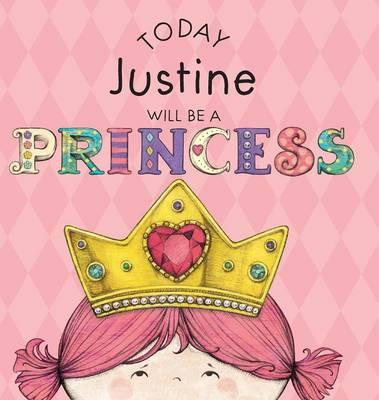Today Justine Will Be a Princess