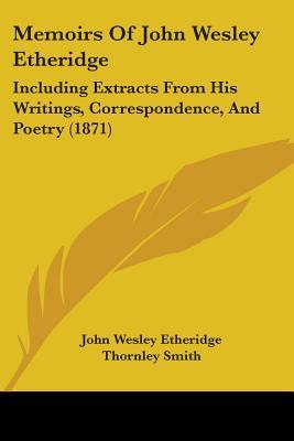 Memoirs of John Wesley Etheridge