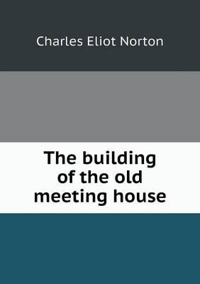 The Building of the Old Meeting House