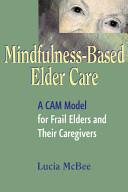 Mindfulness-Based Elder Care
