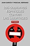 Los gobiernos españoles contra las libertades