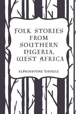 Folk Stories from Southern Nigeria, West Africa
