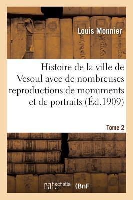 Histoire de la Ville de Vesoul. Tome 2
