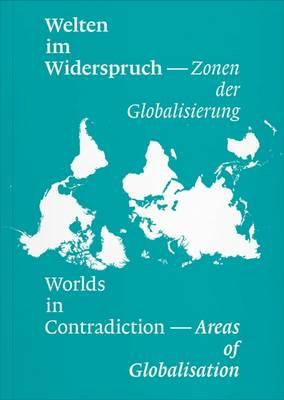 Welten im Widerspruch - Worlds in Contradictions