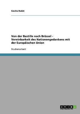 Von der Bastille nach Brüssel - Vereinbarkeit des Nationengedankens mit der Europäischen Union