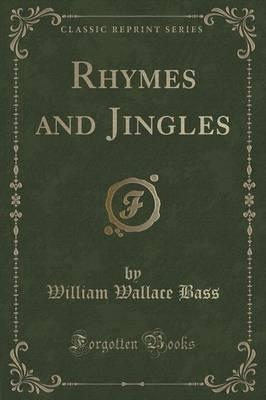 Rhymes and Jingles (Classic Reprint)