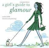 A Girl's Guide to Glamour