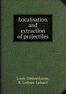 Localisation and Extraction of Projectiles