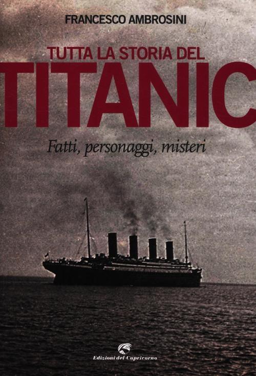 Titanic 1912-2012. I segreti di un mito
