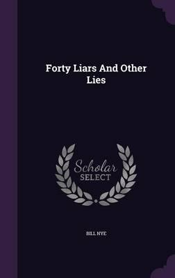 Forty Liars and Other Lies