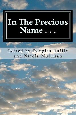 In the Precious Name . . .