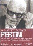 Il libretto rosso di Pertini. La vita dell'uomo che passò dal carcere, all'esilio, alla presidenza della Repubblica
