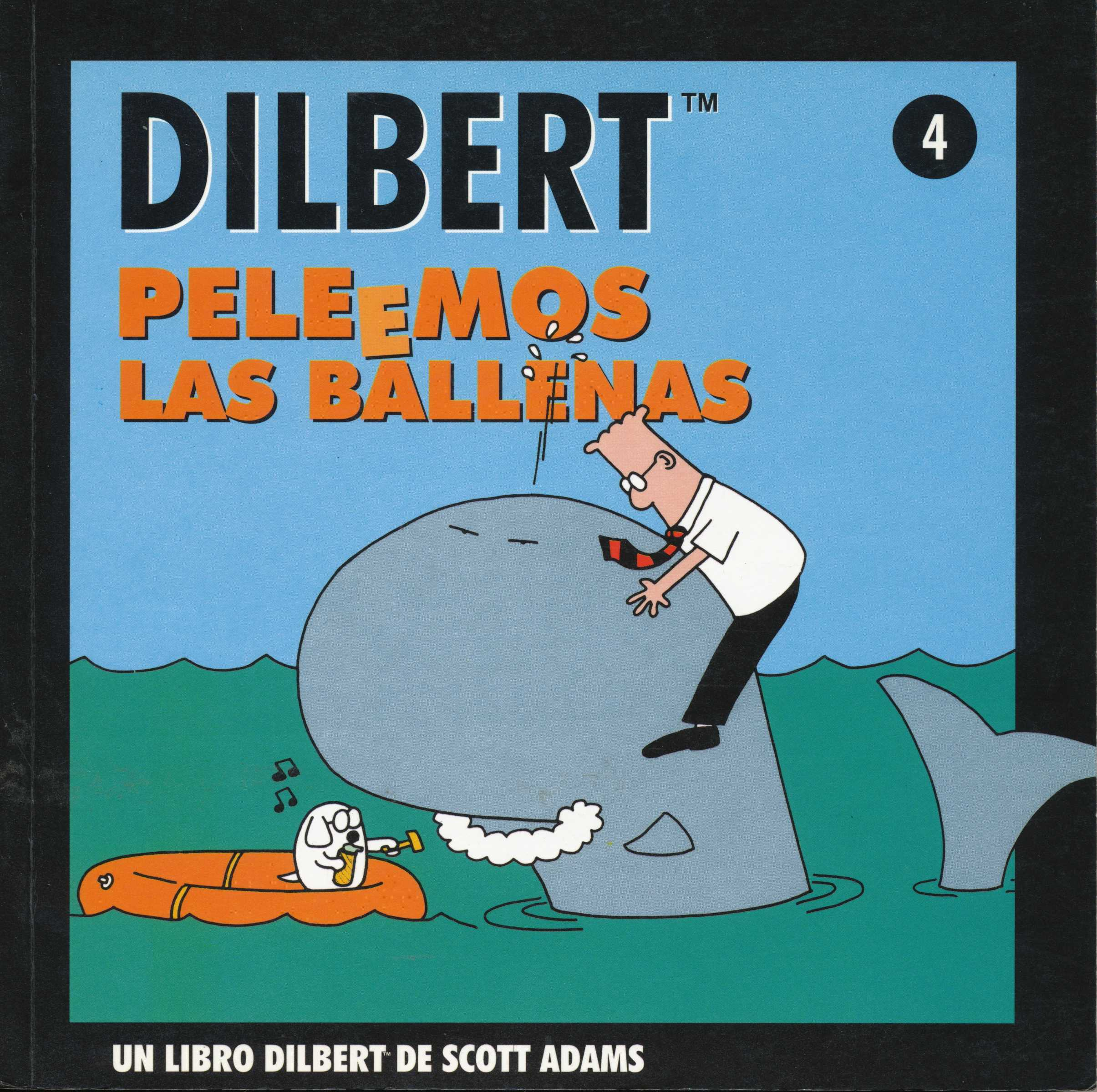 Dilbert 4. Peleemos Las Ballenas