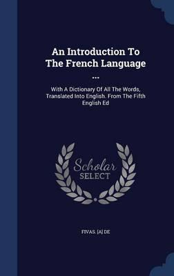 An Introduction to the French Language ...