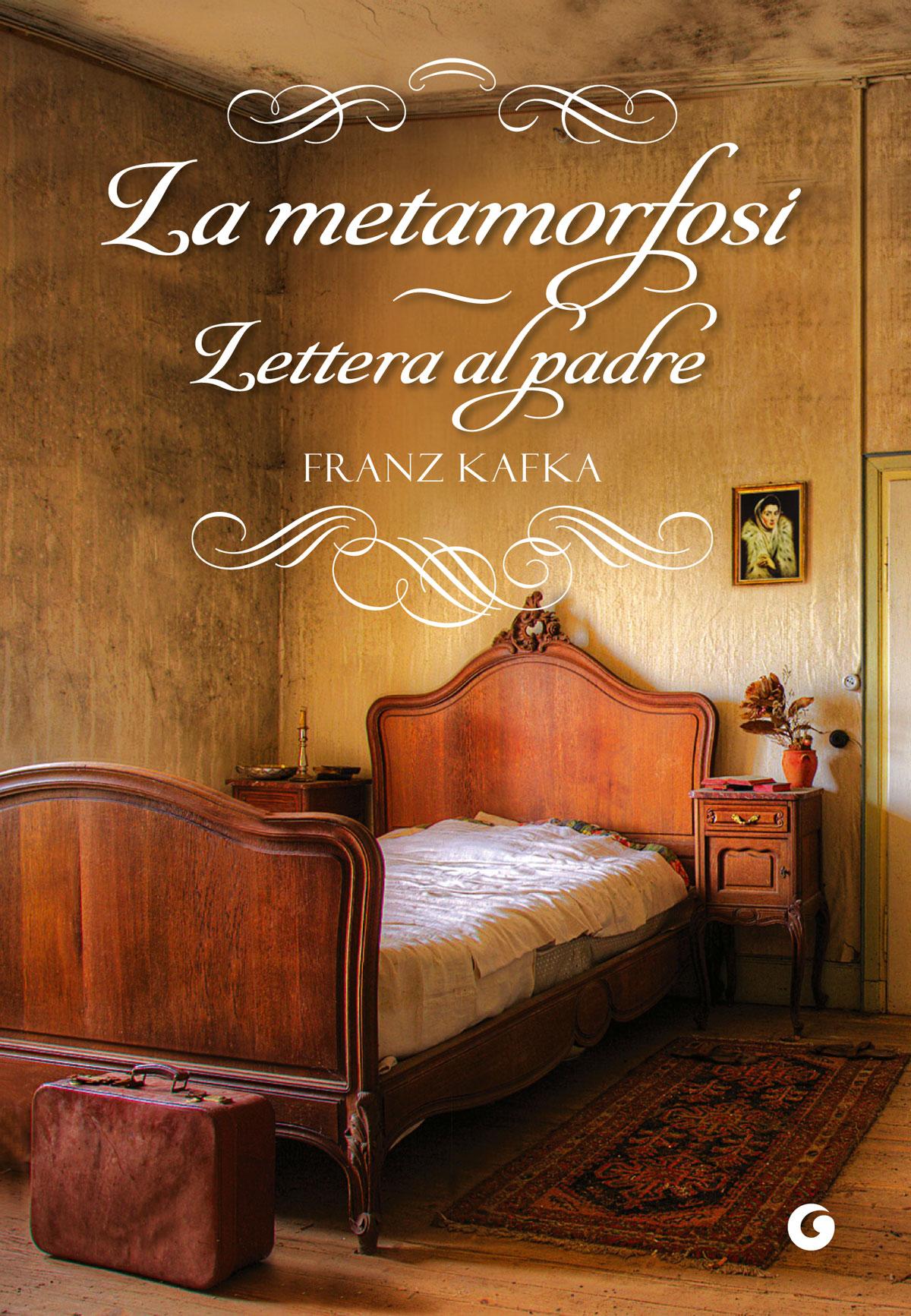 La metamorfosi. Lettera al padre