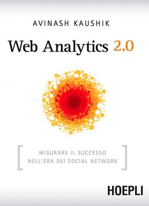 Web Analytics 2.0. L'analisi dei dati sul web
