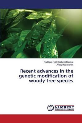 Recent advances in the genetic modification of woody tree species