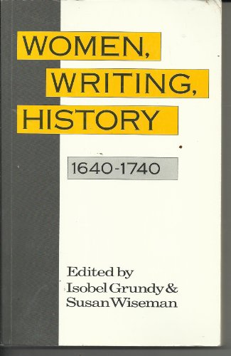 Women, Writing, History, 1640-1740