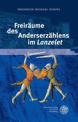 Freiraume Des Anderserzahlens Im 'lanzelet'